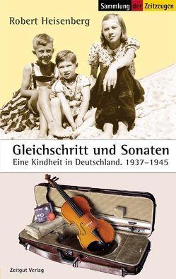Gleichschritt und Sonaten von Heisenberg,  Robert, Kleindienst,  Jürgen