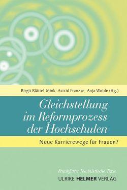 Gleichstellung im Reformprozess der Hochschulen von Blättel-Mink,  Birgit, Franzke,  Astrid, Wolde,  Anja