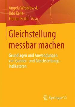 Gleichstellung messbar machen von Kelle,  Udo, Reith,  Florian, Wroblewski,  Angela