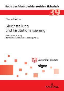 Gleichstellung und Institutionalisierung von Hütter,  Eliane Caroline