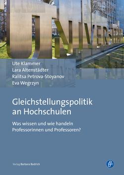 Gleichstellungspolitik an Hochschulen von Altenstädter,  Lara, Klammer,  Ute, Petrova-Stoyanov,  Ralitsa, Wegrzyn,  Eva