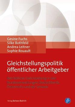Gleichstellungspolitik öffentlicher Arbeitgeber von Bothfeld,  Silke, Fuchs,  Gesine, Leitner,  Andrea, Rouault,  Sophie