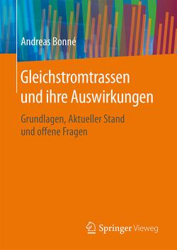 Gleichstromtrassen und ihre Auswirkungen von Bonné,  Andreas