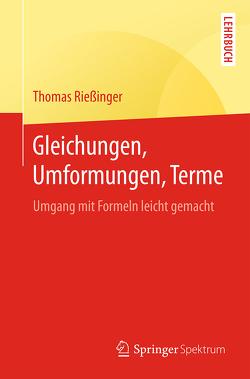 Gleichungen, Umformungen, Terme von Rießinger,  Thomas