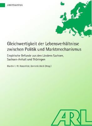 Gleichwertigkeit der Lebensverhältnisse zwischen Politik und Marktmechanismus von Rosenfeld,  Martin T.W., Weiß,  Dominik