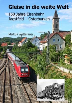 Gleise in die weite Welt von .,  ZUGhören, Wetterauer,  Markus