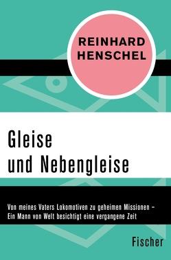 Gleise und Nebengleise von Henschel,  Reinhard