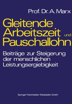 Gleitende Arbeitszeit und Pauschallohn von Marx,  August
