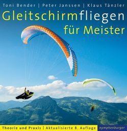 Gleitschirmfliegen für Meister von Bender,  Toni, Janssen,  Peter, Tänzler,  Klaus