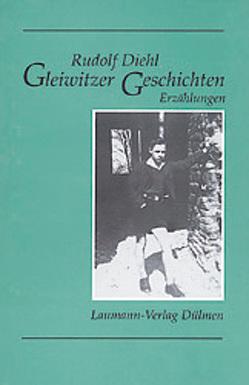 Gleiwitzer Geschichten von Diehl,  Rudolf