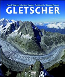Gletscher von Francou,  Bernard, Lamerz-Beckschäfer,  Birgit, Six,  Delphine, Vincent,  Christian, Wagnon,  Patrick