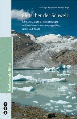 Gletscher der Schweiz von Käsermann,  Christoph, Wipf,  Andreas