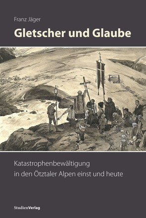 Gletscher und Glaube von Jaeger,  Franz