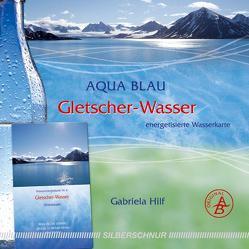 Gletscher-Wasser von Hilf,  Gabriela
