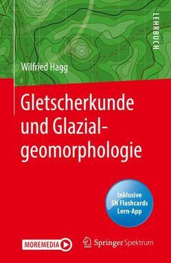 Gletscherkunde und Glazialgeomorphologie von Hagg,  Wilfried