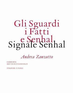 Gli Sguardi i Fatti e Senhal /Signale Senhal von Capaldi,  Donatella, Fehringer,  Maria, Paulmichl,  Ludwig, Waterhouse,  Peter, Zanzotto,  Andrea