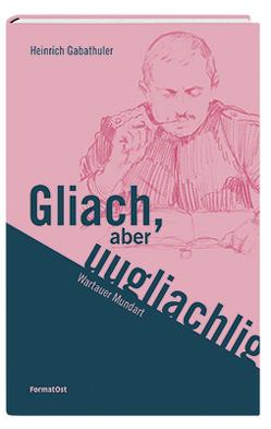 Gliach, aber uugliachlig von Gabathuler,  Heinrich