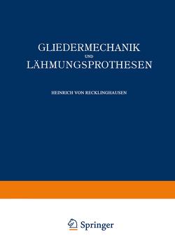 Gliedermechanik und Lähmungsprothesen von Recklinghausen,  Heinrich von