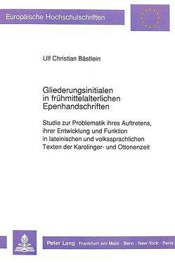 Gliederungsinitialen in frühmittelalterlichen Epenhandschriften von Baestlein,  Ulf