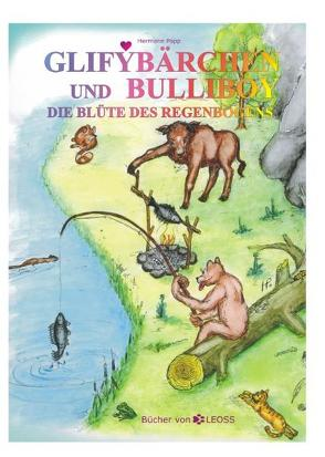 Glifybärchen und Bulliboy von Etterer,  Lucia, Hanke,  Gudrun, Leoss, Zehrer,  Martin
