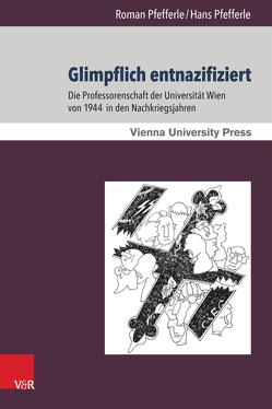 Glimpflich entnazifiziert von Maisel,  Thomas, Mühlberger,  Kurt, Pfefferle,  Hans, Pfefferle,  Roman, Seidl,  Johannes