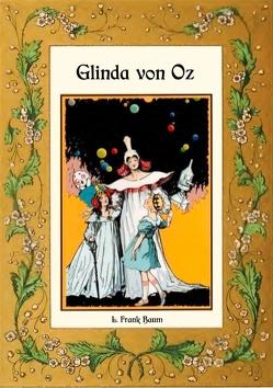 Glinda von Oz – Die Oz-Bücher Band 14 von Baum,  L. Frank, Weber,  Maria