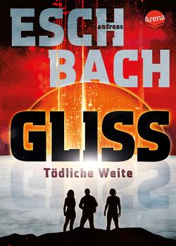 Gliss. Tödliche Weite von Eschbach,  Andreas
