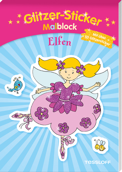 Glitzer-Sticker-Malblock. Elfen von Schmidt,  Sandra, Tessloff Verlag