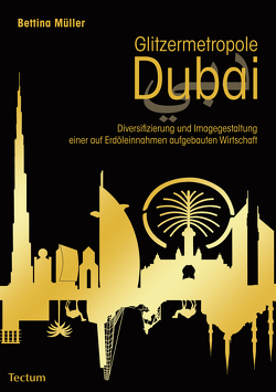 Glitzermetropole Dubai von Müller,  Bettina