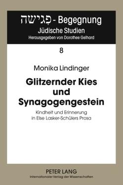 Glitzernder Kies und Synagogengestein von Lindinger,  Monika
