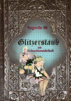 Glitzerstaub von Alb,  Margarethe