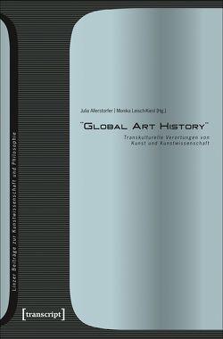 »Global Art History« von Allerstorfer,  Julia, Leisch-Kiesl,  Monika