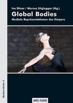 Global Bodies von Ritzer,  Ivo, Stiglegger,  Marcus