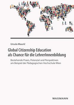 Global Citizenship Education als Chance für die LehrerInnenbildung von Mauric,  Ursula