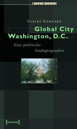 Global City Washington, D.C. von Gerhard,  Ulrike