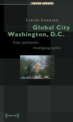 Global City Washington, D.C. von Gerhard,  Ulrike