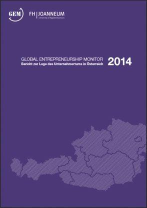 Global Entrepreneurship Monitor 2014 von Klug,  Roman, Mahajan,  Lisa, Schmalzer,  Thomas, Schöffmann,  Stefanie, Wenzel,  Rene