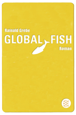 Global Fish von Grebe,  Rainald