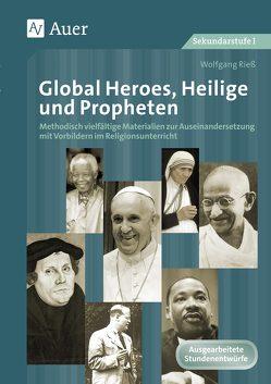 Global Heroes, Heilige und Propheten von Riess,  Wolfgang