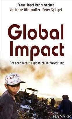 Global Impact von Obermüller,  Marianne, Radermacher,  Franz Josef, Spiegel,  Peter