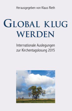 Global klug werden von Rieth,  Klaus