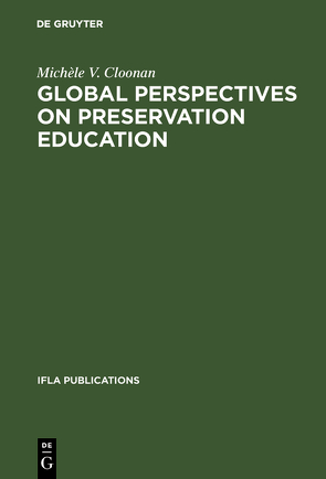 Global perspectives on preservation education von Cloonan,  Michèle V.