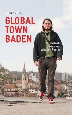 Global Town Baden von D'Amato,  Gianni, Nigg,  Heinz, Rossi,  Stephan, Schmid,  Christian, Welter,  Barbara