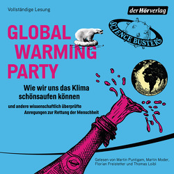 Global Warming Party von Freistetter,  Florian, Loibl,  Thomas, Moder,  Martin, Puntigam,  Martin, Science Busters