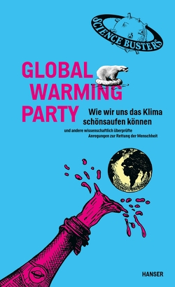 Global Warming Party von Puntigam,  Martin, Science Busters