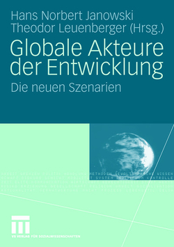 Globale Akteure der Entwicklung von Janowski,  Hans Norbert, Leuenberger,  Theodor