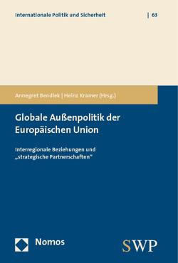 Globale Außenpolitik der Europäischen Union von Bendiek,  Annegret, Kramer,  Heinz