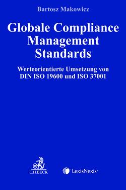 Globale Compliance Management Standards von Makowicz,  Bartosz