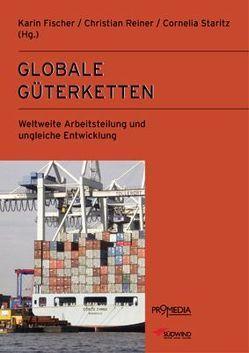 Globale Güterketten von Fischer,  Karin, Reiner,  Christian, Staritz,  Cornelia