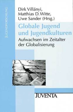 Globale Jugend und Jugendkulturen von Sander,  Uwe, Villányi,  Dirk, Witte,  Matthias D